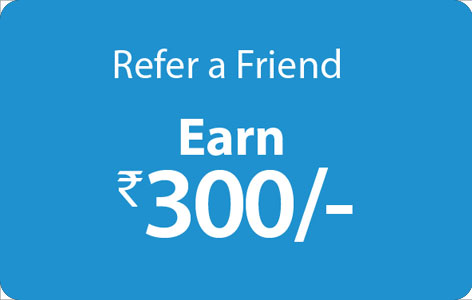 Refer a friend and earn Rs.300